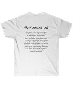 my body my choice medical freedom shirt in white nuremberg code on back